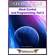 Mind-Control and Programming Part 2: Study Guide to Accompany DVD Seminar (English Edition)