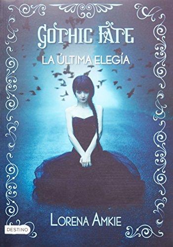 Gothic Fate: la ultima elegia (Spanish Edition)