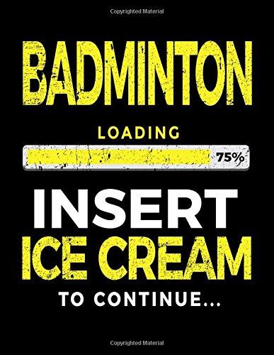 Badminton Loading 75% Insert Ice Cream To Continue: Badminton Sketch Draw and Doodle por Dartan Creations