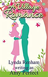 A Village Romance: A funny, compassionate and sizzling sexy summer read. (The Little Perran Romances Book 2) (English Edition)