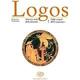 Logos. Autori e testi della filosofia. Per le Scuole superiori: 1