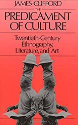 The Predicament of Culture - Twentieth- Century Ethnography Lit & Art (Paper)