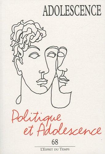 Adolescence, N° 68, Eté 2009 : Politique et adolescence par Philippe Gutton