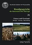 Gräser und Grasland: Biologie - Nutzung - Entwicklung (Rundgespräche der Kommission für Ökologie) -