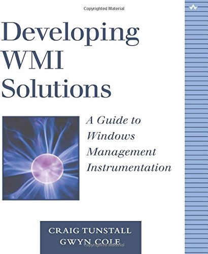 Developing WMI Solutions: A Guide to Windows Management Instrumentation (Addison-Wesley Microsoft Technology)