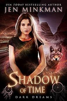 Shadow of Time: Dark Dreams: YA Paranormal Romance (English Edition) di [Minkman, Jen]
