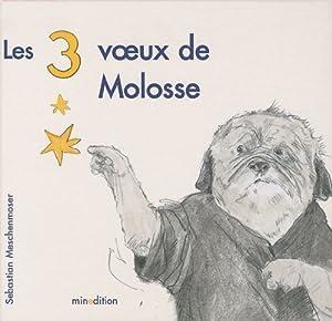 """Afficher """"Les 3 voeux de Molosse"""""""