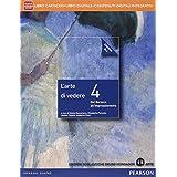 Arte di vedere. Ediz. blu. Con e-book. Con espansione online. Per le Scuole superiori: 4