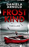 Frostkind: Sylt-Thriller von Daniela Arnold