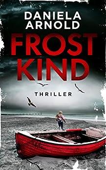 Frostkind: Sylt-Thriller von [Arnold, Daniela]