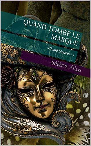 Couverture du livre Quand tombe le masque: Chaud bizness - 1