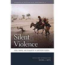 Silent Violence: Food, Famine, and Peasantry in Northern Nigeria