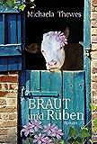 Braut und Rüben: Roman bei Amazon kaufen