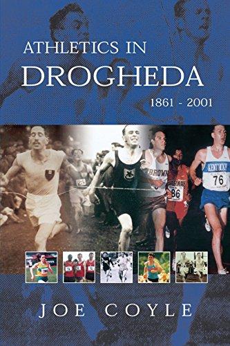 Athletics in Drogheda 1861-2001 por Joe Coyle