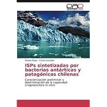 ISPs sintetizadas por bacterias antárticas y patagónicas chilenas: Caracterización preliminar y determinación de la capacidad crioprotectora in-vitro