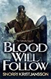 Blood Will Follow: The Valhalla Saga Book II