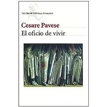 El Oficio de Vivir (Spanish Edition) by Cesare Pavese (2004-09-07)