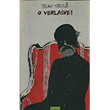Letteratura Francese - O Verlaine! - Jean Teule