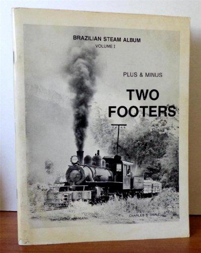 Brazilian Steam Album, Volume 1 : Two Footers Plus & Minus