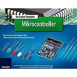 Das Franzis Lernpaket Mikrocontroller: Der leichte Einstieg in die Mikrocontroller-Programmierung (Elektronik Lernpakete)