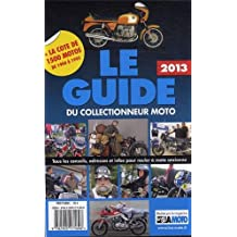 Le guide 2013 du collectionneur moto