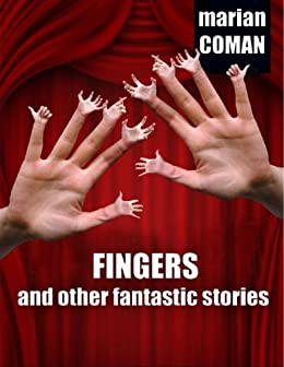 Fingers and other fantastic stories by [Coman, Marian]