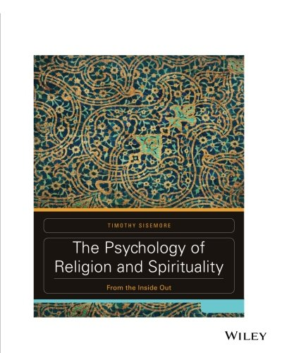 The Psychology of Religion and Spirituality: From the Inside Out