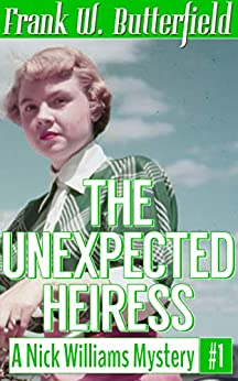 The Unexpected Heiress (A Nick Williams Mystery Book 1) (English Edition) von [Butterfield, Frank W.]