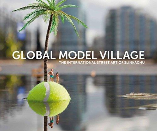 The Global Model Village: The International Street Art of Slinkachu by Slinkachu (2012-09-27)