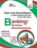 Topic-wise Solved Papers for IBPS/SBI Bank PO/Clerk Prelim & Main Exam (2010-18) Banking/Economy/General Awareness