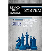 Renko Bar Trading System (English Edition)
