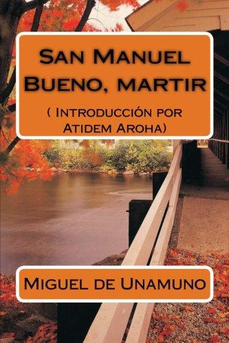 San Manuel Bueno, martir (Texto completo).: Introducción por Atidem Aroha. por Miguel de Unamuno