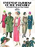 Everyday Fashions of the Twenties as Pictured in Sears and Other Catalogs (Sears Catalogs)
