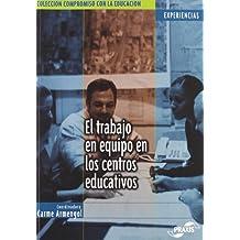 El trabajo en equipo en los centros educativos (Colección Compromiso con la educación. Experiencias)