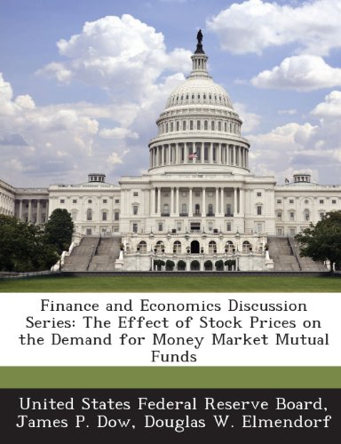 Finance and Economics Discussion Series: The Effect of Stock Prices on the Demand for Money Market Mutual Funds