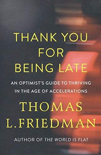 thank-you-for-being-late-an-optimists-guide-to-thriving-in-the-age-of-accelerations