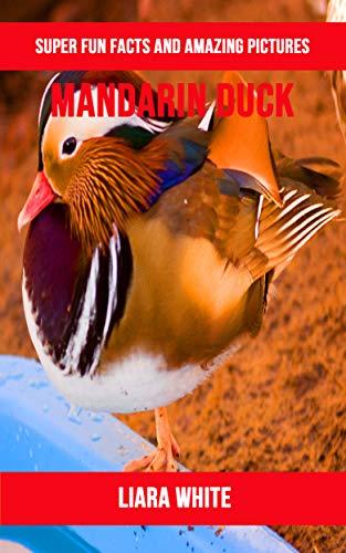 Mandarin Duck: Super Fun Facts And Amazing Pictures Descargar PDF Ahora