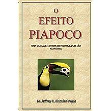 O Efeito Piapoco: Uma Vantagem Competitiva para a Gestão Municipal (Portuguese Edition)