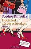 Hochzeit zu verschenken: Ein Shopaholic-Roman 3 (Schnäppchenjägerin Rebecca Bloomwood, Band 3)