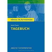 Tagebuch von Anne Frank. Textanalyse und Interpretation mit ausführlicher Inhaltsangabe und Abituraufgaben mit Lösungen (Königs Erläuterungen)