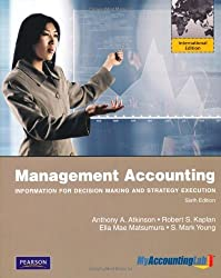 Management Accounting: Information for Decision-making and Strategy Execution with MyAccountingLab by Anthony A. Atkinson (2011-07-25)
