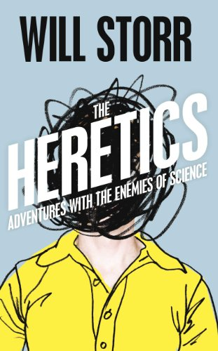 The Heretics: Adventures with the Enemies of Science (English Edition)