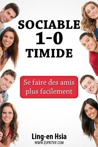 Sociable 1-0 Timide : Se faire des amis plus facil...