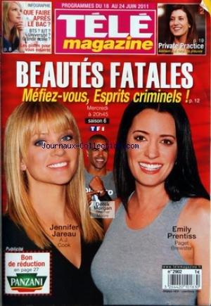 TELE MAGAZINE [No 2902] du 18/06/2011 - BEAUTES FATALES / MEFIEZ-VOUS - ESPRITS CRIMINELS AVEC JENNIFER JAREAU - DEREK MORGAN ET EMILY PRENTISS - QUE FAIRE APRES LE BAC - PRIVATE PRACTICE / ADDISON DOIT FAIRE SES PREUVES