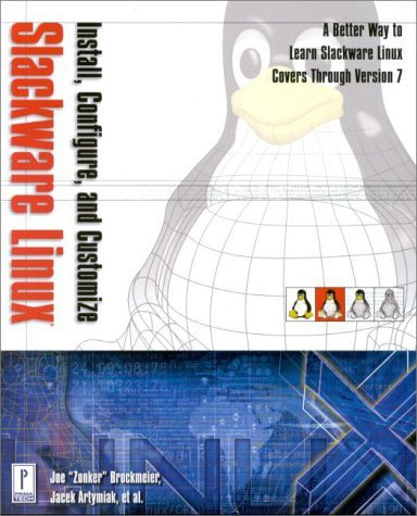 Install, Configure, and Customize Slackware LINUX (with CD-ROM) by Jacek Artymiak (2000-01-15) par Jacek Artymiak;Andy Harris;Brian Proffitt;Charles Coffing;Keith Pettit;William E. Schaffer