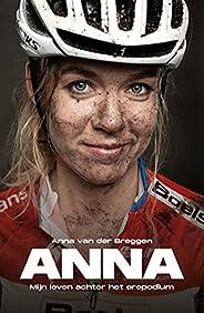 ANNA: Mijn leven achter het erepodium