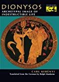 Dionysos – Archetypal Image of Indestructible Life (Bollingen Series (General))