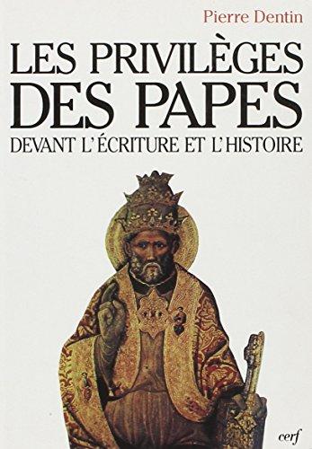 Les privilèges des papes devant l'Écriture et l'histoire