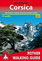 Corsica: The 75 finest coastal and mountain walks - Rother Walking Guide - with GPS tracks by Klaus Wolfsperger (2013) Paperback
