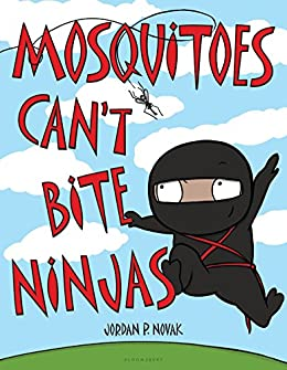 Mosquitoes Cant Bite Ninjas (English Edition) eBook: Jordan ...